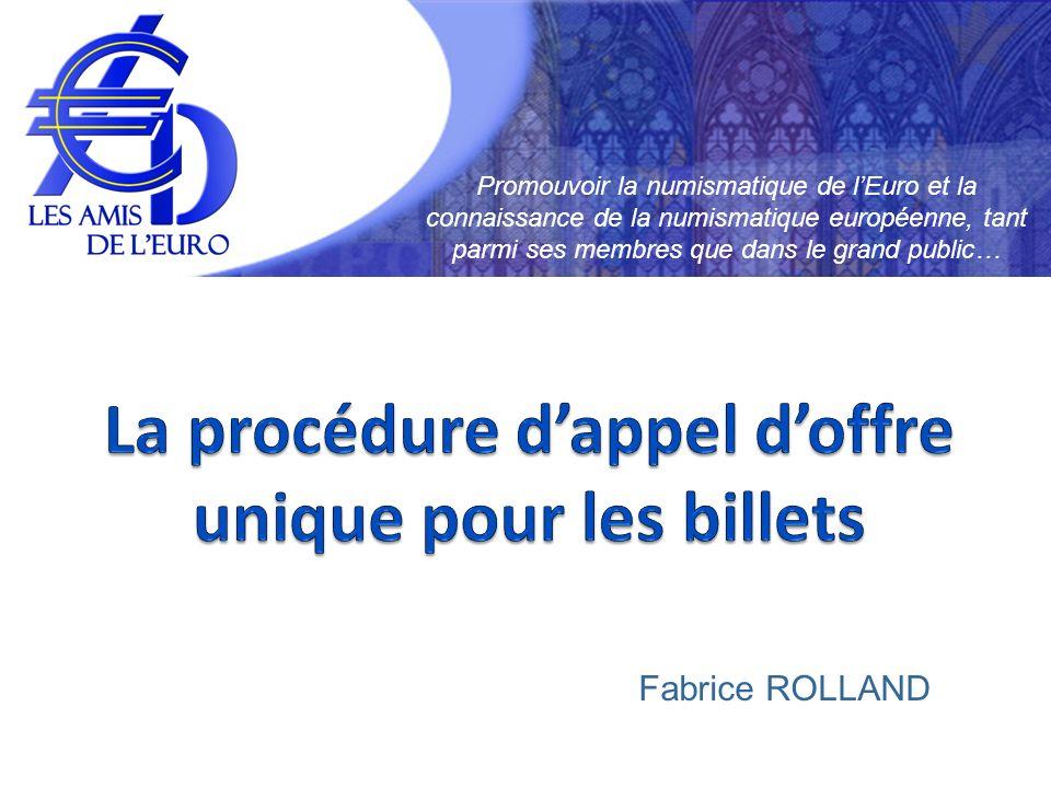 Promouvoir la numismatique de lEuro et la connaissance de la numismatique européenne, tant parmi ses membres que dans le grand public… Fabrice ROLLAND