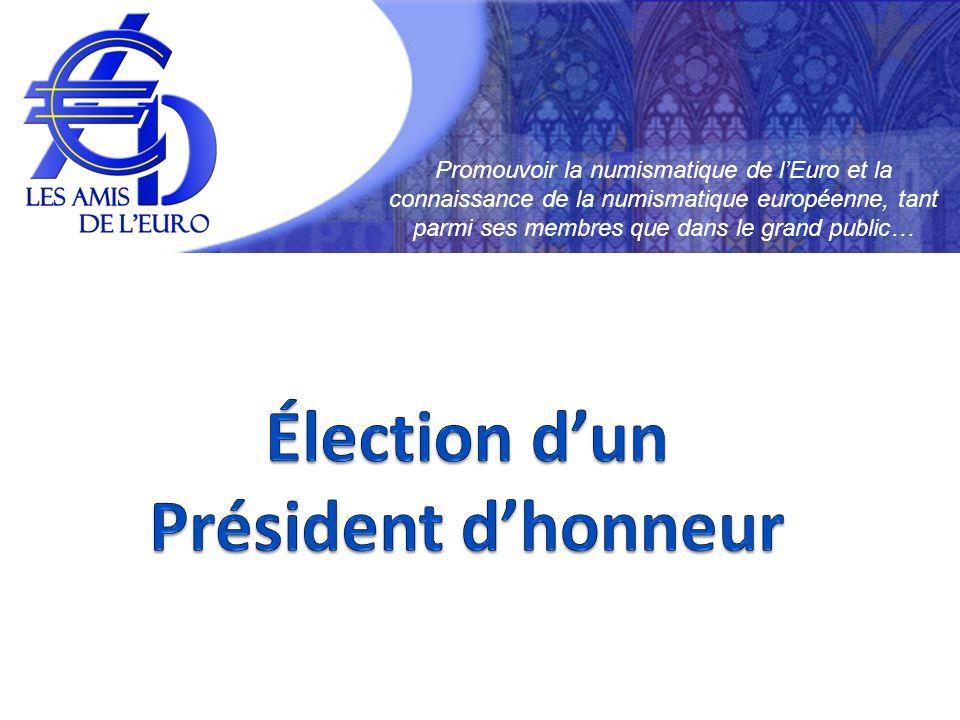 Promouvoir la numismatique de lEuro et la connaissance de la numismatique européenne, tant parmi ses membres que dans le grand public…