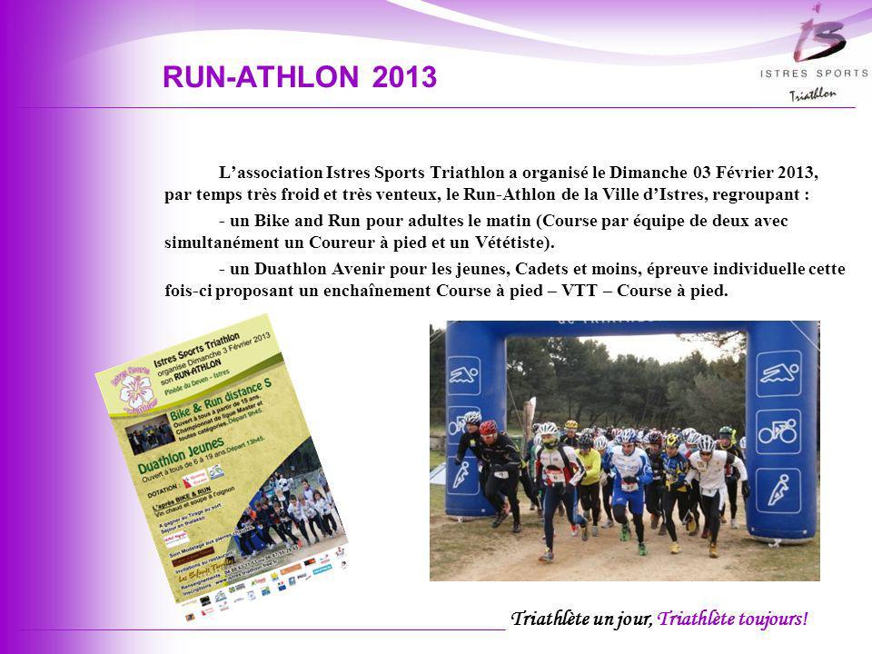 Triathlète un jour, Triathlète toujours! RUN-ATHLON 2013 Lassociation Istres Sports Triathlon a organisé le Dimanche 03 Février 2013, par temps très f