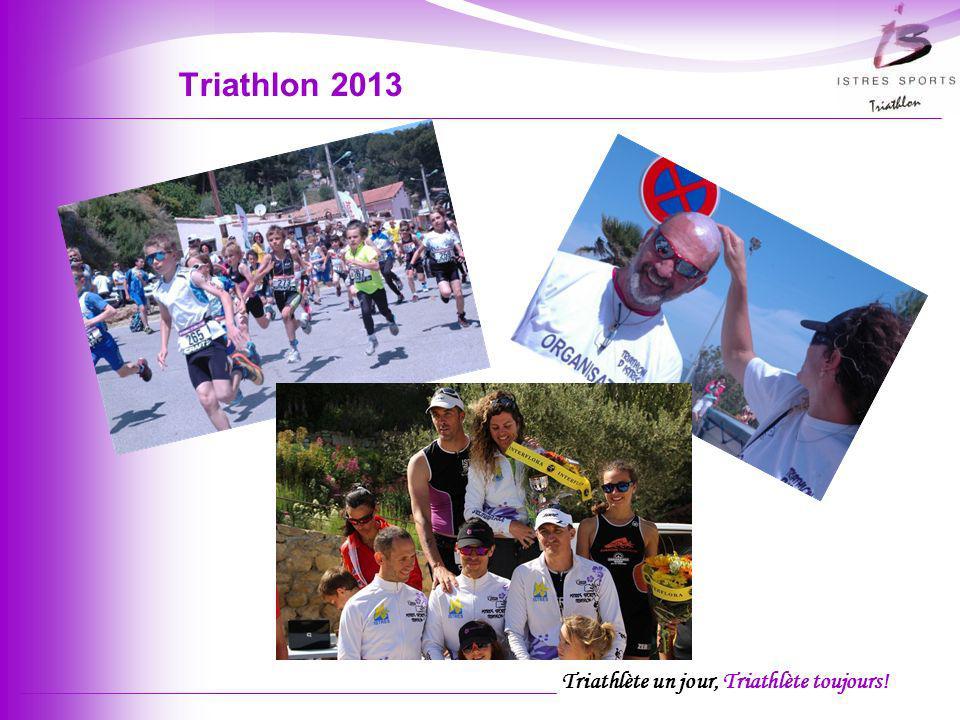 Triathlète un jour, Triathlète toujours! Triathlon 2013