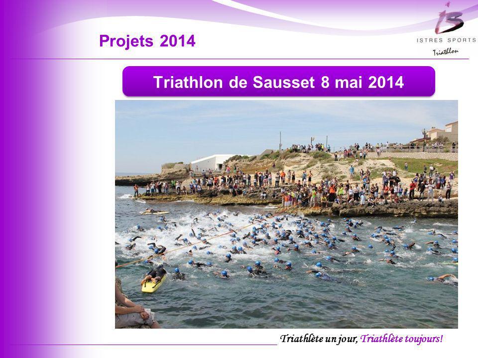 Triathlète un jour, Triathlète toujours! Projets 2014 Triathlon de Sausset 8 mai 2014