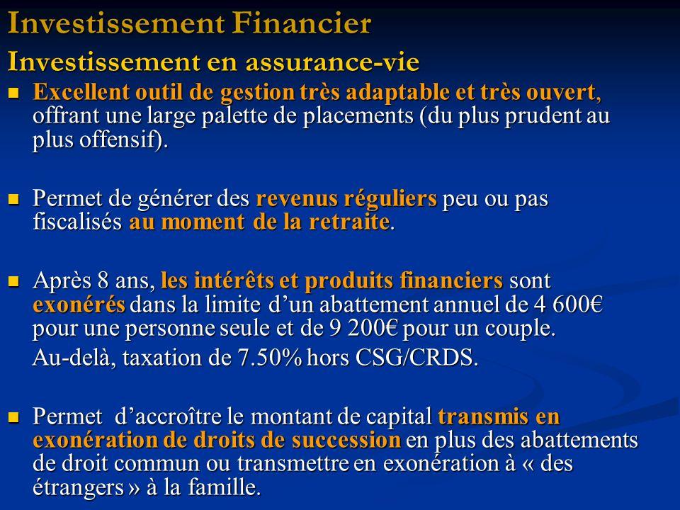 Investissement Financier Investissement en assurance-vie Excellent outil de gestion très adaptable et très ouvert, offrant une large palette de placements (du plus prudent au plus offensif).