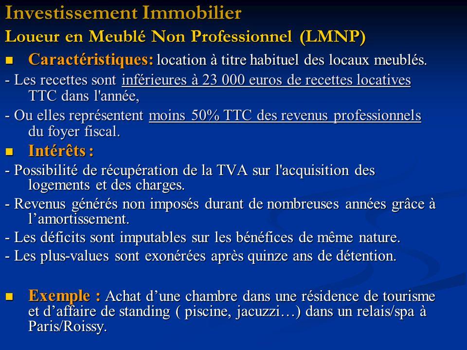 Investissement Immobilier Loueur en Meublé Non Professionnel (LMNP) Caractéristiques: location à titre habituel des locaux meublés.
