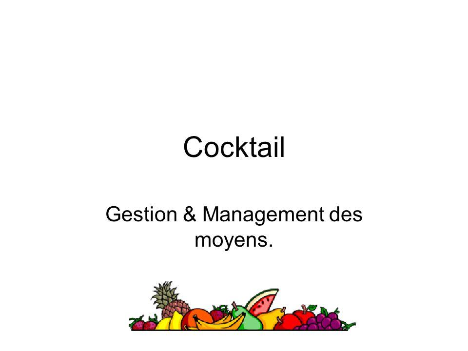 Cocktail Gestion & Management des moyens.