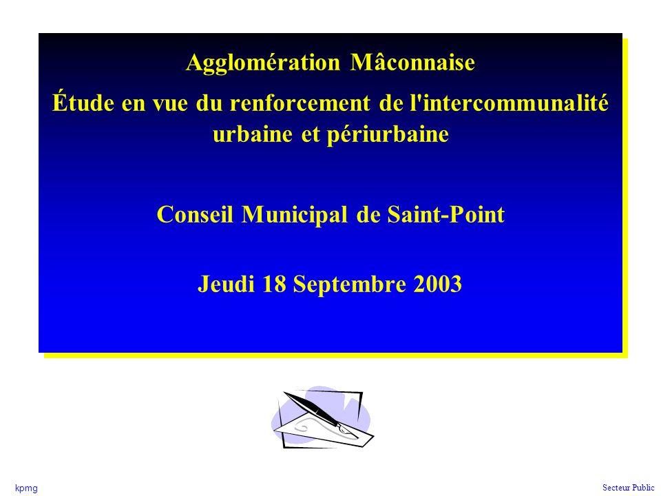 Étude en vue du renforcement de l intercommunalité urbaine et périurbaine Conseil Municipal de Saint-Point - Jeudi 18 Septembre 2003 - 22 kpmg Secteur Public Les compétences retenues sont celles actées par le Comité de Pilotage lors de sa réunion du 27 Mai 2003 à Tramayes.