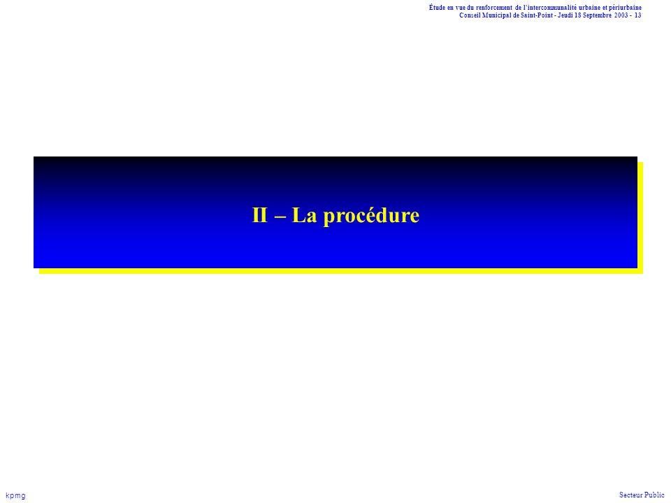 Étude en vue du renforcement de l'intercommunalité urbaine et périurbaine Conseil Municipal de Saint-Point - Jeudi 18 Septembre 2003 - 13 kpmg Secteur