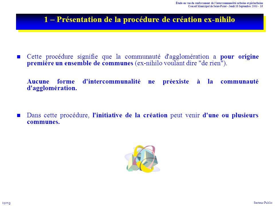 Étude en vue du renforcement de l'intercommunalité urbaine et périurbaine Conseil Municipal de Saint-Point - Jeudi 18 Septembre 2003 - 15 kpmg Secteur