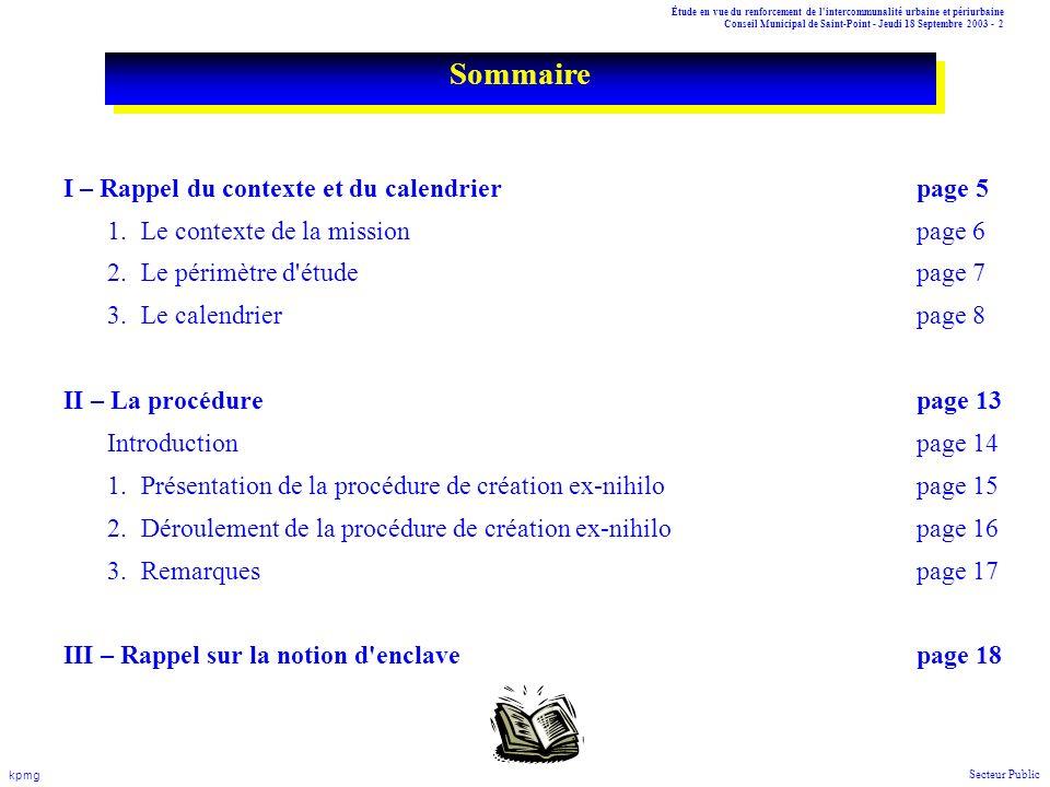 Étude en vue du renforcement de l intercommunalité urbaine et périurbaine Conseil Municipal de Saint-Point - Jeudi 18 Septembre 2003 - 13 kpmg Secteur Public II – La procédure