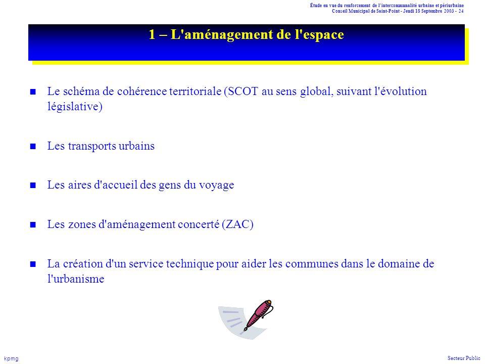 Étude en vue du renforcement de l'intercommunalité urbaine et périurbaine Conseil Municipal de Saint-Point - Jeudi 18 Septembre 2003 - 24 kpmg Secteur