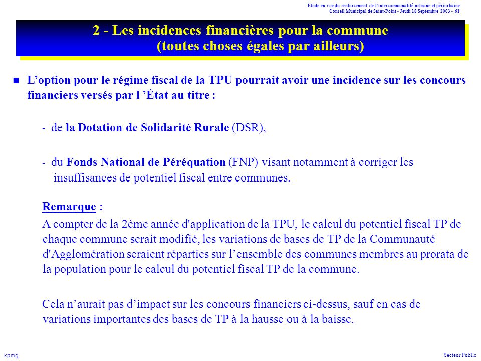Étude en vue du renforcement de l'intercommunalité urbaine et périurbaine Conseil Municipal de Saint-Point - Jeudi 18 Septembre 2003 - 61 kpmg Secteur