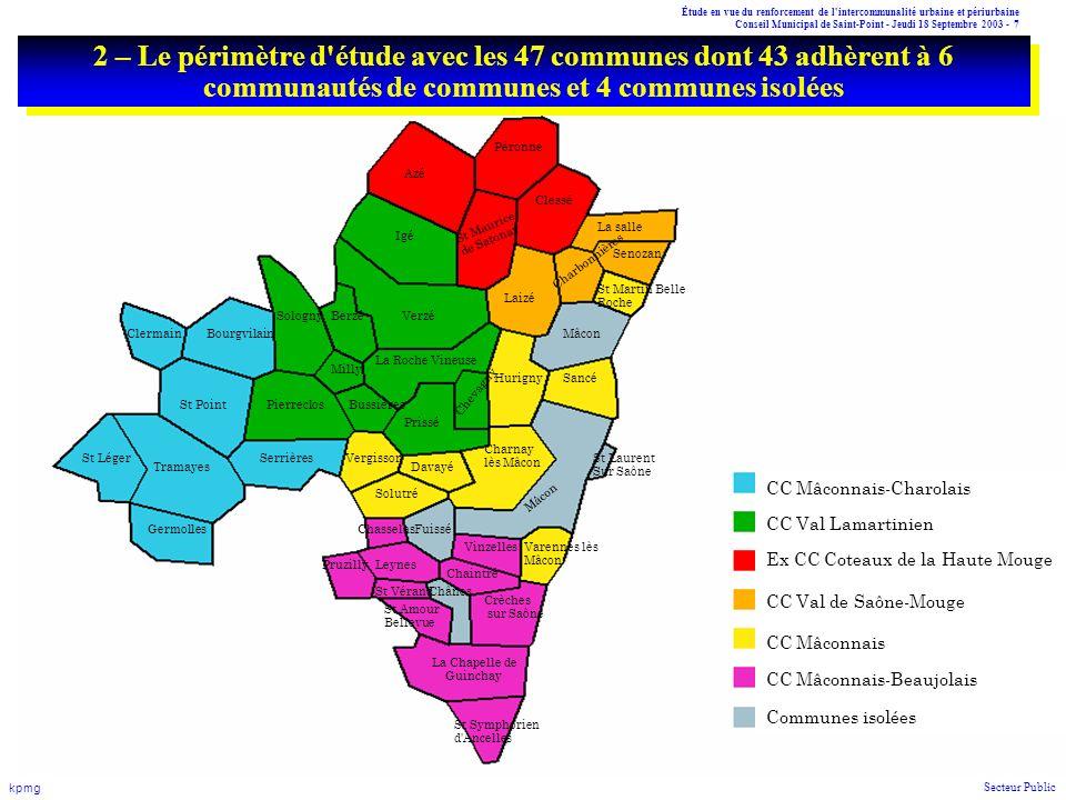 Étude en vue du renforcement de l intercommunalité urbaine et périurbaine Conseil Municipal de Saint-Point - Jeudi 18 Septembre 2003 - 38 kpmg Secteur Public Un périmètre d étude de 46 communes ne prenant donc pas en compte la commune de Clessé.