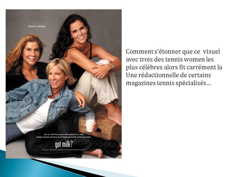 Comment sétonner que ce visuel avec trois des tennis women les plus célèbres alors fit carrément la Une rédactionnelle de certains magazines tennis spécialisés…
