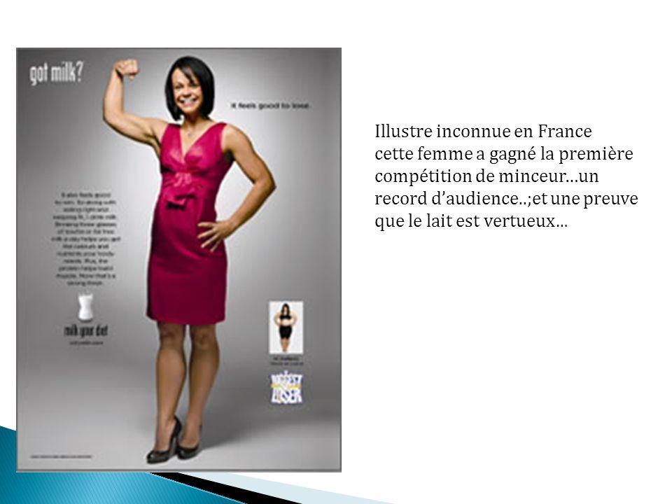 Illustre inconnue en France cette femme a gagné la première compétition de minceur…un record daudience..;et une preuve que le lait est vertueux …