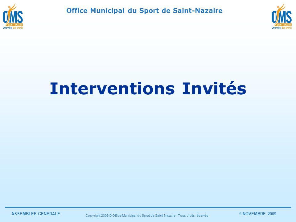 Office Municipal du Sport de Saint-Nazaire ASSEMBLEE GENERALE5 NOVEMBRE 2009 Copyright 2009 © Office Municipal du Sport de Saint-Nazaire - Tous droits