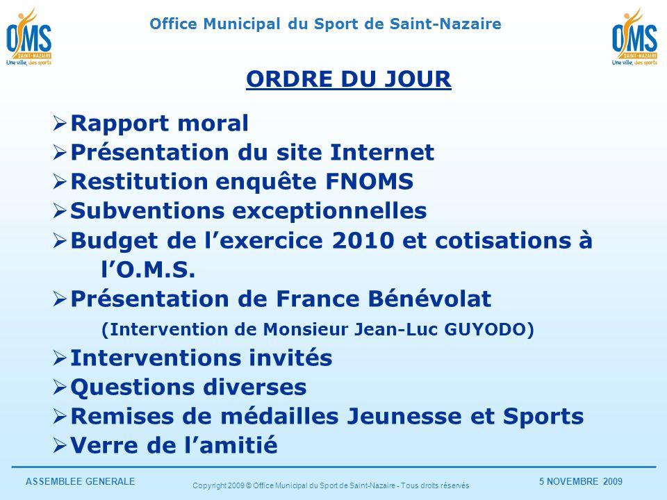 Office Municipal du Sport de Saint-Nazaire ASSEMBLEE GENERALE5 NOVEMBRE 2009 Copyright 2009 © Office Municipal du Sport de Saint-Nazaire - Tous droits réservés Interventions Invités