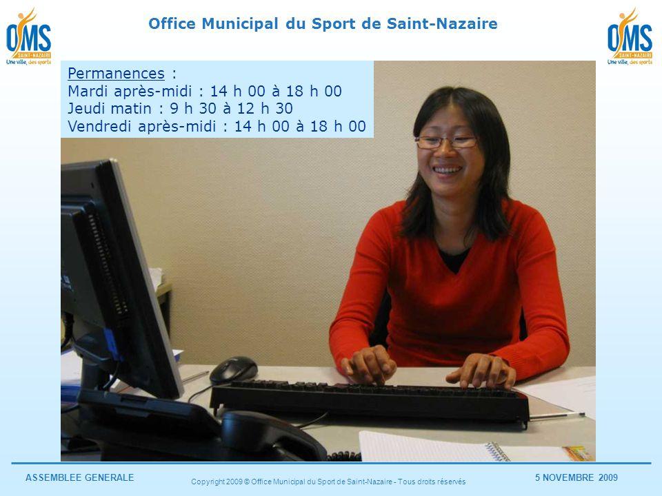 Office Municipal du Sport de Saint-Nazaire ASSEMBLEE GENERALE5 NOVEMBRE 2009 Copyright 2009 © Office Municipal du Sport de Saint-Nazaire - Tous droits réservés LOMS de Saint-Nazaire crée son site internet (Commission Communication)