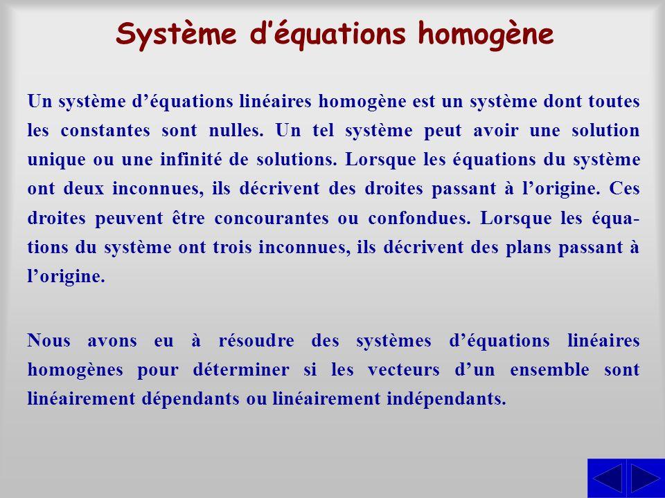 Système déquations homogène Un système déquations linéaires homogène est un système dont toutes les constantes sont nulles. Un tel système peut avoir