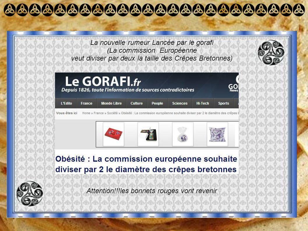 La nouvelle rumeur Lancée par le gorafi (La commission Européenne veut diviser par deux la taille des Crêpes Bretonnes) Attention!!!les bonnets rouges vont revenir