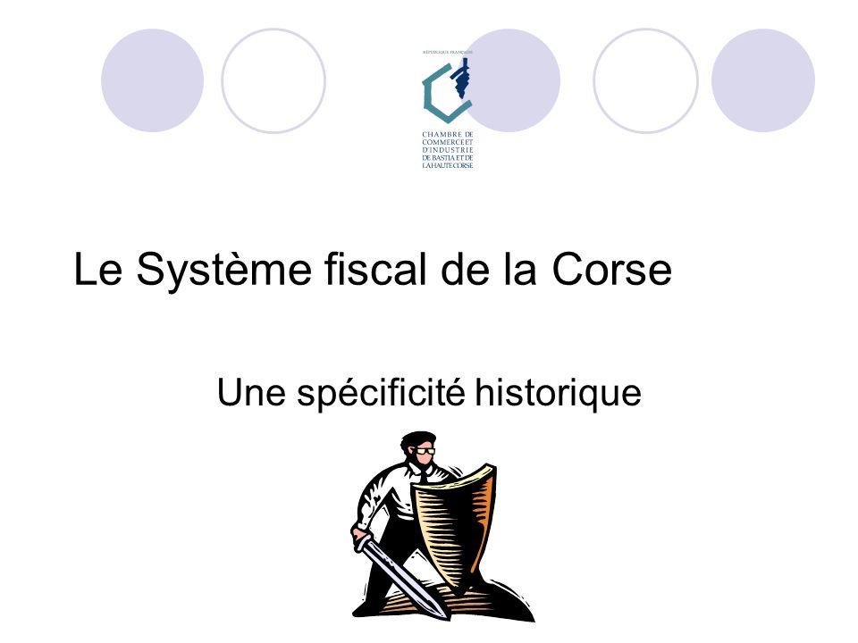 Le Système fiscal de la Corse Une spécificité historique