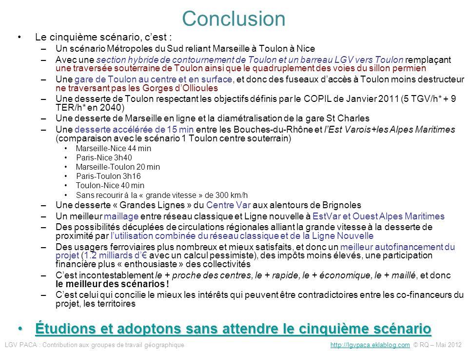 Le cinquième scénario, cest : –Un scénario Métropoles du Sud reliant Marseille à Toulon à Nice –Avec une section hybride de contournement de Toulon et