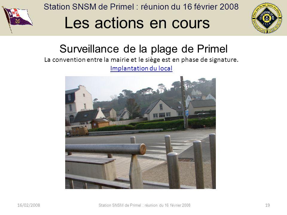 Station SNSM de Primel : réunion du 16 février 2008 16/02/2008 Station SNSM de Primel : réunion du 16 février 2008 19 Surveillance de la plage de Primel La convention entre la mairie et le siège est en phase de signature.
