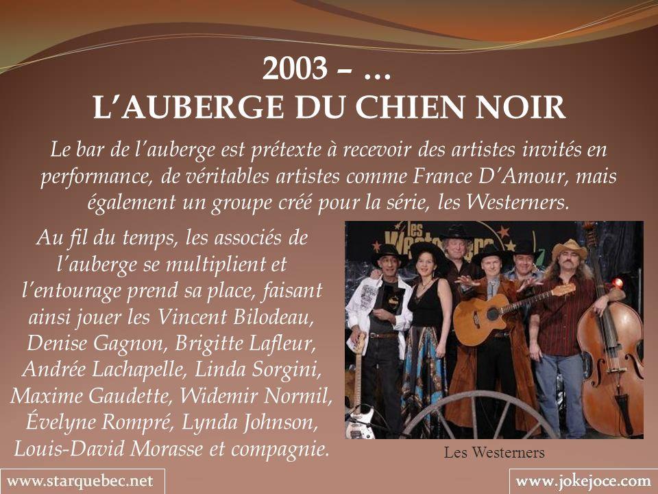 2003 – … LAUBERGE DU CHIEN NOIR Les Westerners Le bar de lauberge est prétexte à recevoir des artistes invités en performance, de véritables artistes