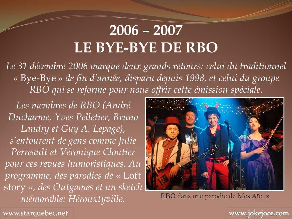 2006 – 2007 LE BYE-BYE DE RBO RBO dans une parodie de Mes Aïeux Le 31 décembre 2006 marque deux grands retours: celui du traditionnel « Bye-Bye » de f