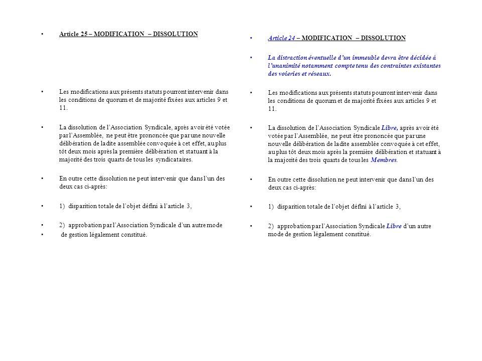 Article 25 – MODIFICATION – DISSOLUTION Les modifications aux présents statuts pourront intervenir dans les conditions de quorum et de majorité fixées