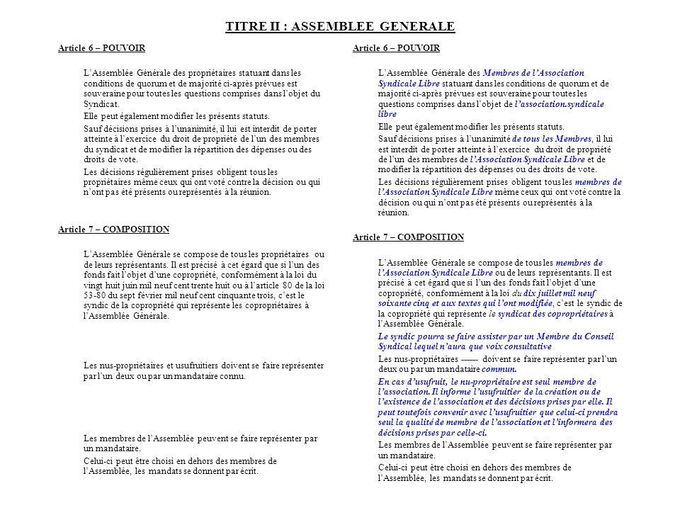 TITRE II : ASSEMBLEE GENERALE Article 6 – POUVOIR LAssemblée Générale des propriétaires statuant dans les conditions de quorum et de majorité ci-après