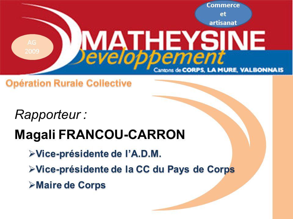 AG 2009 Vice-présidente de lA.D.M. Vice-présidente de lA.D.M. Vice-présidente de la CC du Pays de Corps Vice-présidente de la CC du Pays de Corps Mair