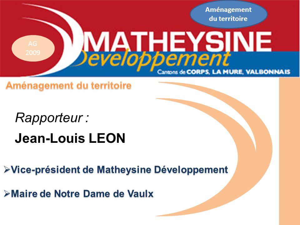 Vice-président de Matheysine Développement Vice-président de Matheysine Développement Maire de Notre Dame de Vaulx Maire de Notre Dame de Vaulx Rappor