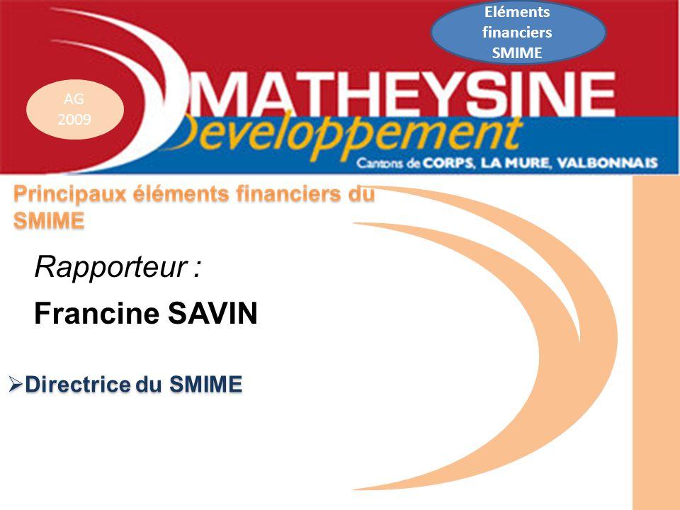 AG 2009 Directrice du SMIME Directrice du SMIME Rapporteur : Francine SAVIN Eléments financiers SMIME