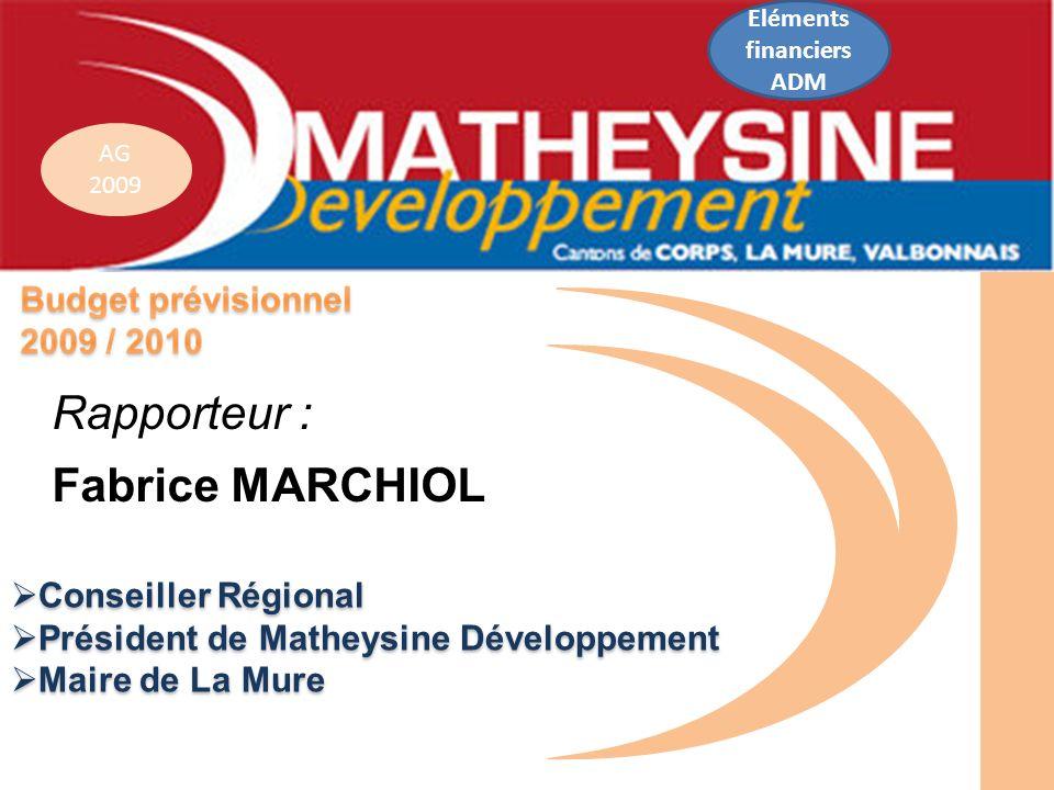 AG 2009 Conseiller Régional Conseiller Régional Président de Matheysine Développement Président de Matheysine Développement Maire de La Mure Maire de