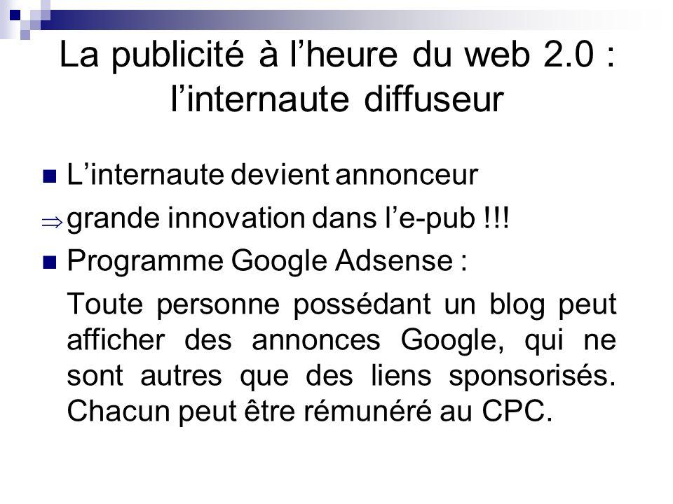 La publicité à lheure du web 2.0 : linternaute diffuseur Linternaute devient annonceur grande innovation dans le-pub !!! Programme Google Adsense : To