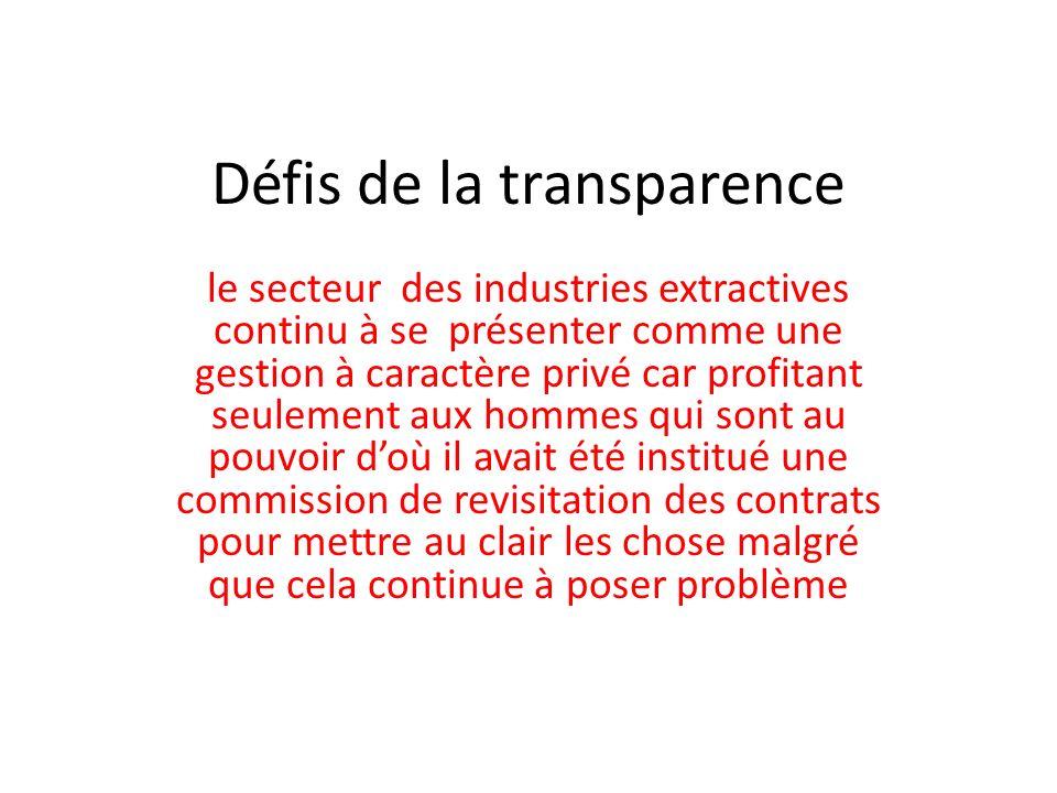 Défis de la transparence le secteur des industries extractives continu à se présenter comme une gestion à caractère privé car profitant seulement aux