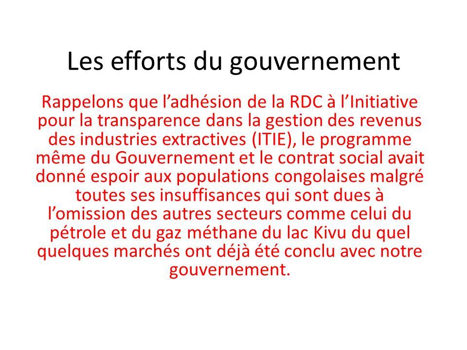 Les efforts du gouvernement Rappelons que ladhésion de la RDC à lInitiative pour la transparence dans la gestion des revenus des industries extractive