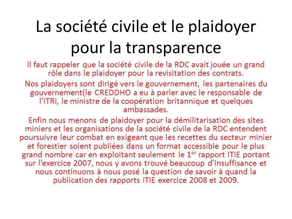 La société civile et le plaidoyer pour la transparence Il faut rappeler que la société civile de la RDC avait jouée un grand rôle dans le plaidoyer po