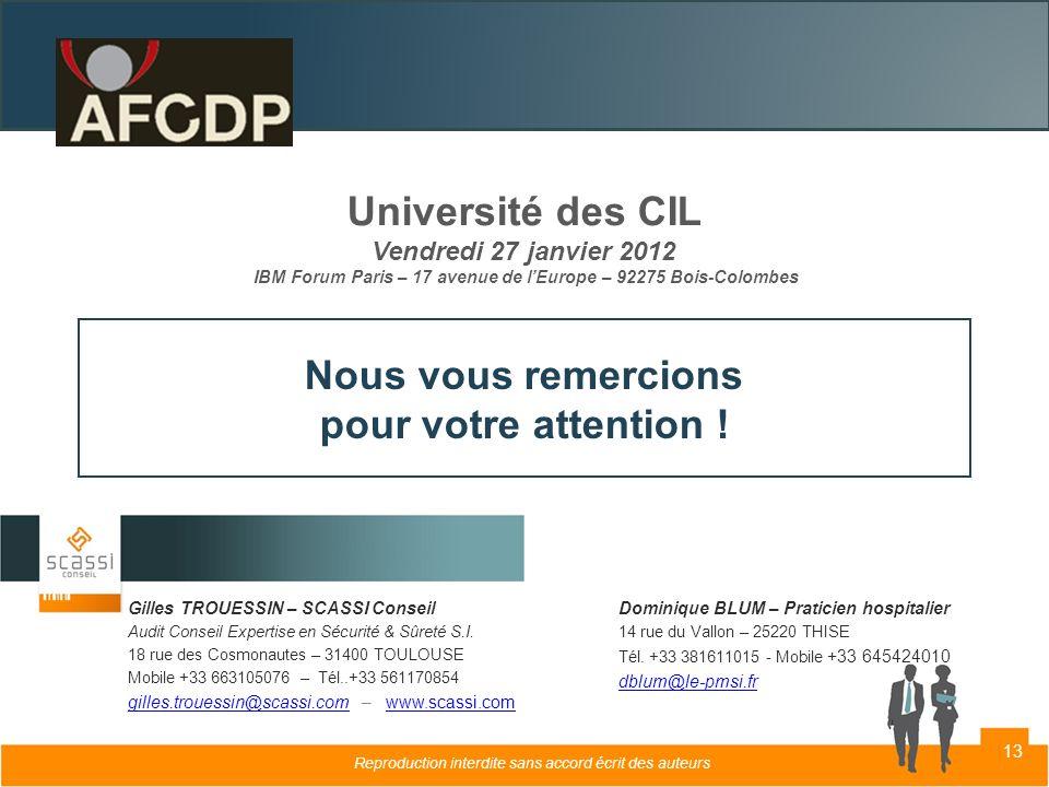 Université des CIL Vendredi 27 janvier 2012 IBM Forum Paris – 17 avenue de lEurope – 92275 Bois-Colombes Nous vous remercions pour votre attention ! G