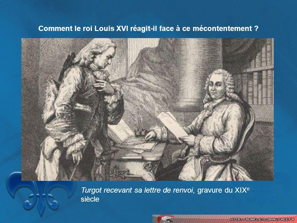 Comment le roi Louis XVI réagit-il face à ce mécontentement ? Turgot recevant sa lettre de renvoi, gravure du XIX e siècle