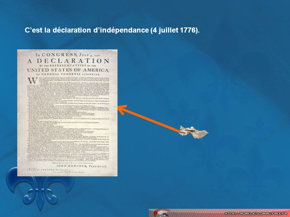 Cest la déclaration dindépendance (4 juillet 1776).