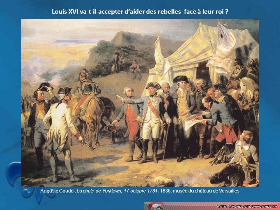 Louis XVI va-t-il accepter daider des rebelles face à leur roi ? Auguste Couder, La chute de Yorktown, 17 octobre 1781, 1836, musée du château de Vers