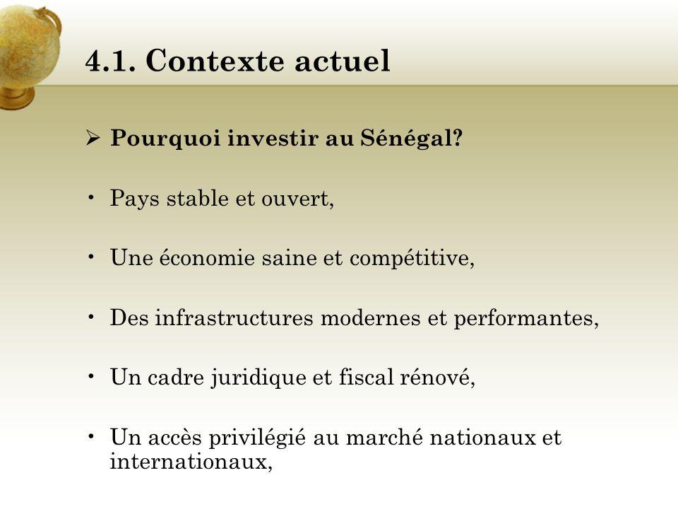4.1. Contexte actuel Bienvenue au Pays de la Téranga ! Le Sénégal est un pays ouvert sur le monde. Sa position géographique en fait une plate-forme pr