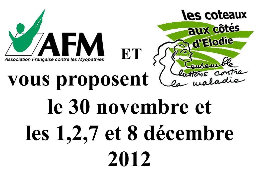 ET vous proposent le 30 novembre et les 1,2,7 et 8 décembre 2012