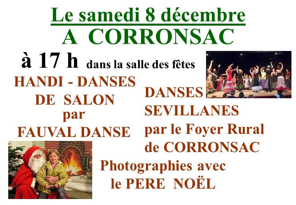 Le samedi 8 décembre A CORRONSAC à 17 h dans la salle des fêtes DANSES SEVILLANES par le Foyer Rural de CORRONSAC Photographies avec le PERE NOËL HAND
