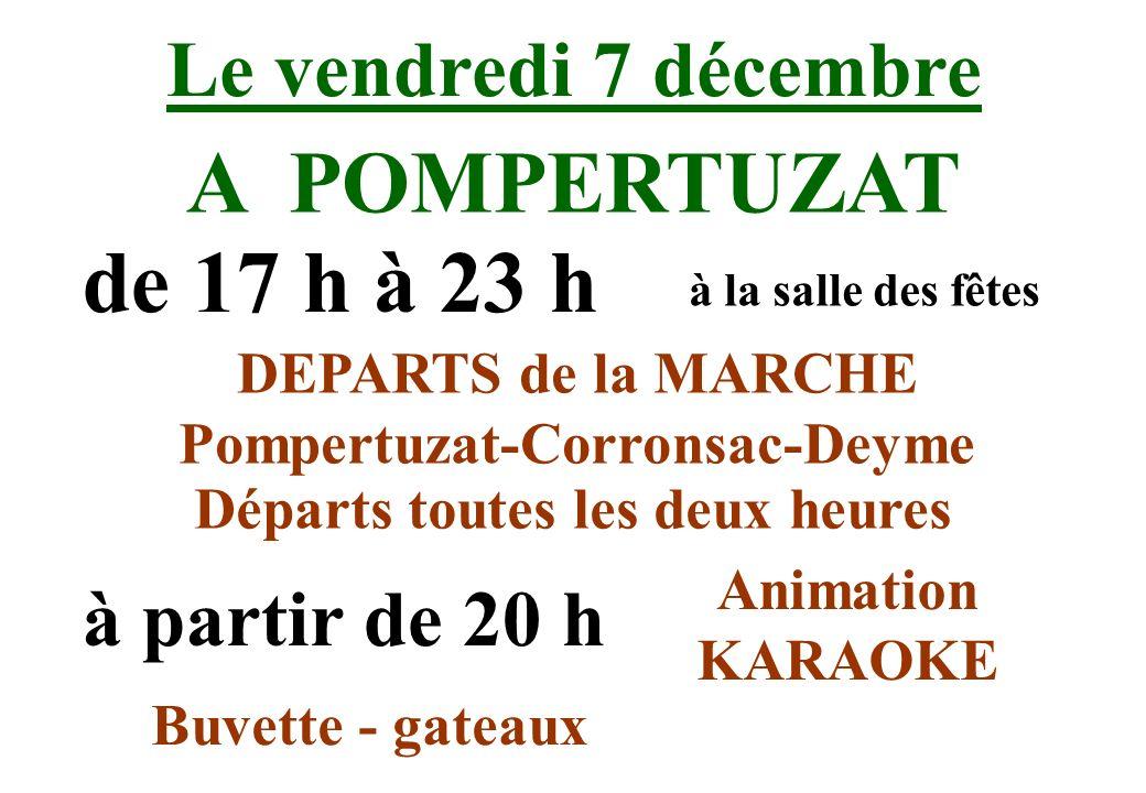 Le vendredi 7 décembre A POMPERTUZAT DEPARTS de la MARCHE Pompertuzat-Corronsac-Deyme Buvette - gateaux de 17 h à 23 h à la salle des fêtes Départs to