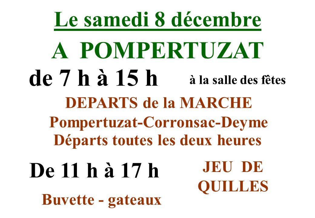 Le samedi 8 décembre A POMPERTUZAT DEPARTS de la MARCHE Pompertuzat-Corronsac-Deyme Buvette - gateaux de 7 h à 15 h à la salle des fêtes Départs toute