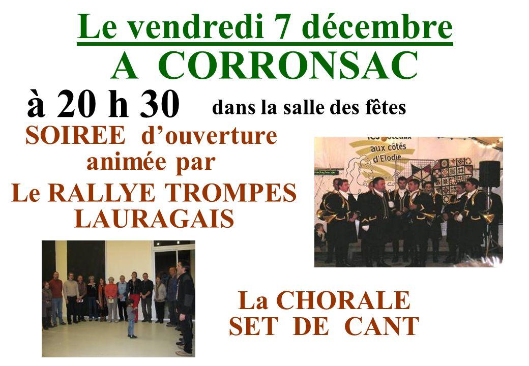 Le vendredi 7 décembre A CORRONSAC à 20 h 30 dans la salle des fêtes Le RALLYE TROMPES LAURAGAIS SOIREE douverture animée par La CHORALE SET DE CANT
