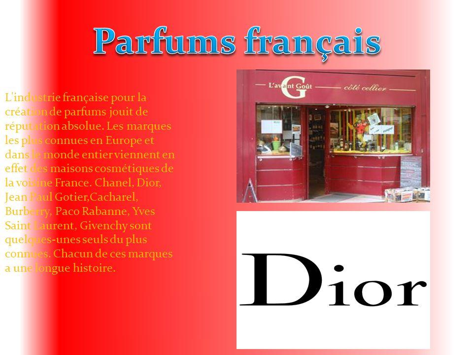 L'industrie française pour la création de parfums jouit de réputation absolue. Les marques les plus connues en Europe et dans le monde entier viennent