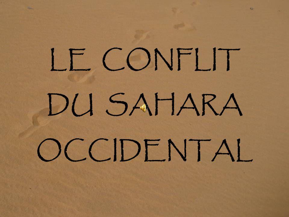 LE CONFLIT DU SAHARA OCCIDENTAL