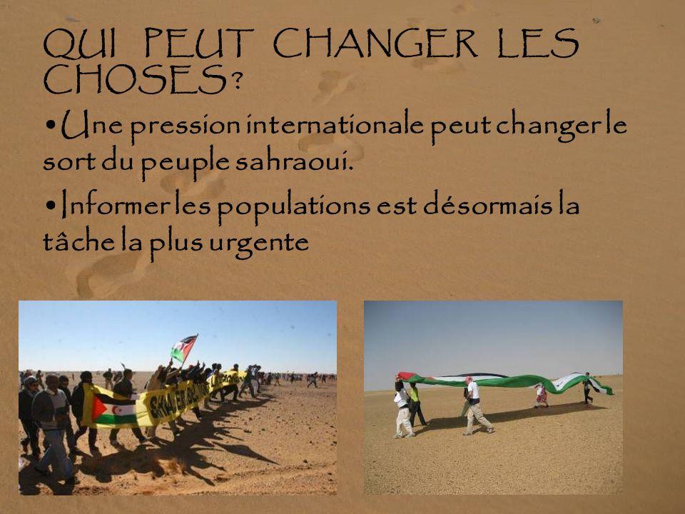 QUE DEMANDE LE PEUPLE SAHRAOUI ? Tenue dun référendum sur lindépendance du Sahara occidental, ainsi que lONU la demandé en 1965. Cessation des violati